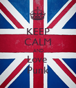 KEEP CALM AND Love  Punk - Personalised Poster large