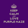 KEEP CALM AND LOVE PURPLE HAZE - Personalised Poster large