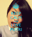 KEEP CALM AND LOVE PUTRI - Personalised Poster large
