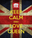 KEEP CALM AND LOVE QUEEN - Personalised Poster large