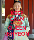 KEEP CALM AND LOVE QUEEN INHYEON - Personalised Poster large