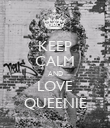 KEEP CALM AND LOVE QUEENIE - Personalised Poster large