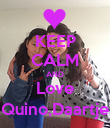KEEP CALM AND Love Quino,Daartje - Personalised Poster large