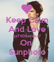 Keep Calm And Love qxTVDSeriesx7 On  Sunphoto - Personalised Poster large