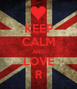 KEEP CALM AND LOVE R - Personalised Poster large
