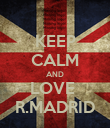 KEEP CALM AND LOVE  R.MADRID - Personalised Poster large