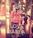 KEEP CALM AND LOVE RABEA - Personalised Poster large