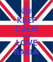 KEEP CALM AND LOVE RABIA - Personalised Poster large