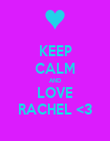 KEEP CALM AND LOVE RACHEL <3 - Personalised Poster large
