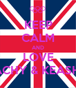 KEEP CALM AND LOVE RACHY & KEASHA - Personalised Poster large