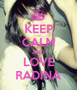 KEEP CALM AND LOVE RADINA - Personalised Poster large