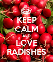 KEEP CALM AND LOVE RADISHES - Personalised Poster large