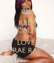 KEEP CALM AND LOVE  RAE RAE - Personalised Poster large