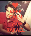 KEEP CALM AND LOVE RAFAEL - Personalised Poster large