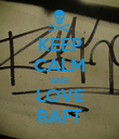 KEEP CALM AND LOVE RAFT - Personalised Poster large