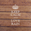 KEEP CALM AND LOVE RAIN - Personalised Poster large