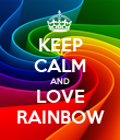 KEEP CALM AND LOVE RAINBOW - Personalised Poster large
