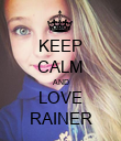 KEEP CALM AND LOVE RAINER - Personalised Poster large