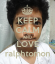 KEEP CALM AND LOVE ralphtomon - Personalised Poster large
