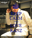 KEEP CALM AND LOVE RANZ - Personalised Poster large