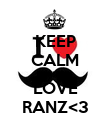 KEEP CALM AND LOVE RANZ<3 - Personalised Poster large
