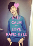 KEEP CALM AND LOVE RANZ KYLE - Personalised Poster large
