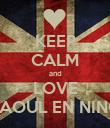 KEEP CALM and LOVE RAOUL EN NINO - Personalised Poster large