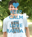 KEEP CALM AND LOVE RAPHA ! - Personalised Poster large