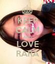 KEEP CALM AND LOVE RARA - Personalised Poster large