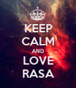 KEEP CALM AND LOVE RASA - Personalised Poster large