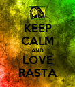 KEEP CALM AND LOVE RASTA - Personalised Poster large