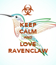 KEEP CALM AND LOVE RAVENCLAW - Personalised Poster large