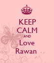 KEEP CALM AND Love Rawan  - Personalised Poster large