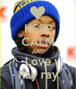 KEEP CALM AND Love Ray ray - Personalised Poster large