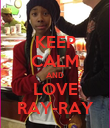 KEEP CALM AND LOVE RAY-RAY - Personalised Poster large