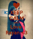 KEEP CALM AND Love  Rayan <3 - Personalised Poster large