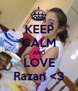 KEEP CALM AND LOVE Razan <3 - Personalised Poster large