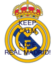 KEEP CALM AND LOVE REAL MADRID! - Personalised Poster large