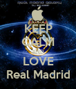 KEEP CALM AND LOVE Real Madrid - Personalised Poster large