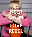 KEEP CALM AND LOVE REBEL - Personalised Poster large