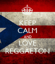 KEEP CALM AND LOVE REGGAETON - Personalised Poster large