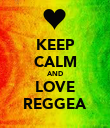 KEEP CALM AND LOVE REGGEA - Personalised Poster large