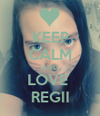 KEEP CALM AND LOVE  REGII - Personalised Poster small