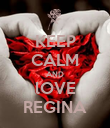 KEEP CALM AND lOVE REGINA - Personalised Poster large
