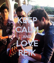 KEEP CALM AND LOVE REIK - Personalised Poster large