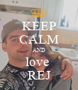 KEEP CALM AND love  REJ - Personalised Poster large