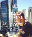 KEEP CALM AND LOVE RELJA - Personalised Poster large