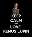 KEEP CALM AND LOVE  REMUS LUPIN - Personalised Poster small