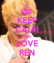 KEEP CALM AND LOVE REN - Personalised Poster large
