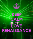 KEEP CALM AND LOVE RENAISSANCE - Personalised Poster large